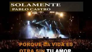 Pablo Castro - Solamente - Karaoke