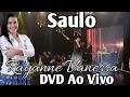 Saulo (Rayane Vanessa Oficial) DVD Quem me ve cantando  (Com Letra / Legenda Na Descrição)