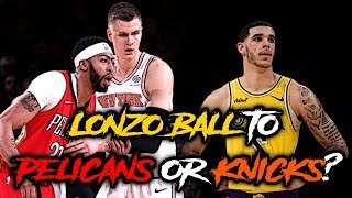 Would The New York Knicks Be A BETTER FIT For Lonzo Ball Than The Pelicans?