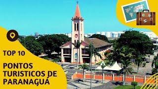 10 pontos turisticos mais visitados de Paranaguá