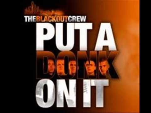 BLACKOUT CREW - Put A Donk On It [HQ]