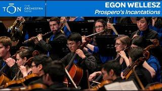 "Egon Wellesz: ""Prospero's Incantations"" | The Orchestra Now"