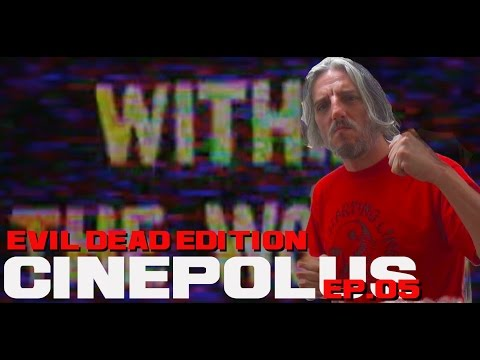 CINEPOLUS EP.05 - EVIL DEAD EDITION [LA SERIE IN GENERALE - WITHIN THE WOODS] [CONTIENE SPOILER]