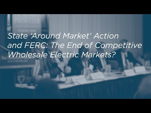 State 'Around Market' Action and FERC: The End of Competitiv