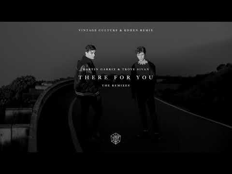 Martin Garrix & Troye Sivan - There For You (Vintage Culture & Kohen Remix)