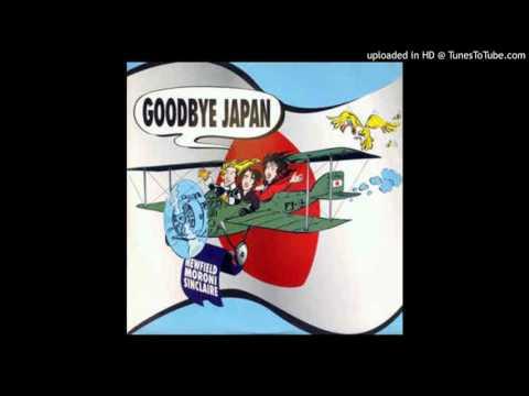 GOODBYE JAPAN / NEWFIELD MORONI SINCLAIRE
