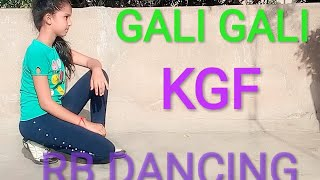 GALI GALI | KGF | RB DANCING | SIMPLE DANCE CHOREOGRAPHY |