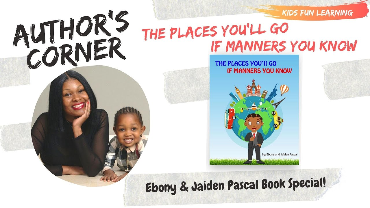 Authors Corner | The Places You'll Go If Manners You Know By Ebony and Jaiden Pascal