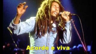 Bob Marley - Wake Up And Live (Traduzido)