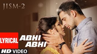 Lyrical : Abhi Abhi Toh Mile Ho | Jism 2 | Sunny Leone, Randeep Hooda, Arunnoday Singh