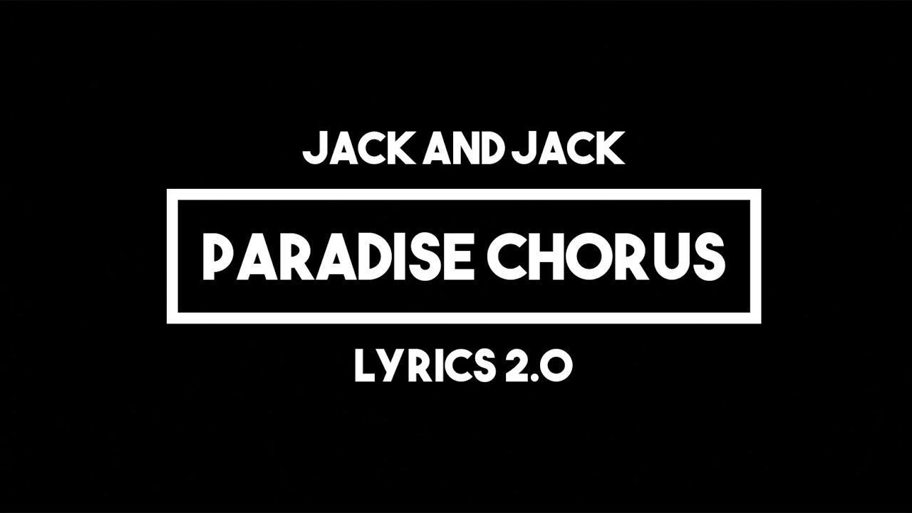 Jack And Jack Paradise Chorus Lyrics 2 0 Youtube