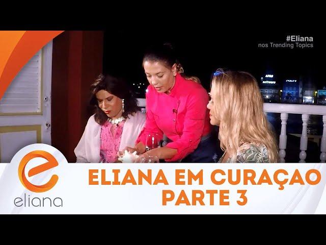 Eliana viaja com Narcisa para Curaçao - Parte 3 | Programa Eliana (25/11/18)