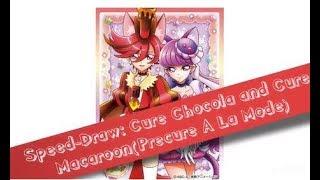 Speed-Draw: Cure Chocola& Cure Macaroon(Pretty cure A La Mode)