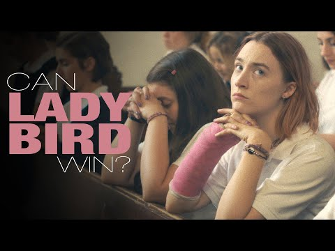 Should 'Lady Bird' Win Best Picture?