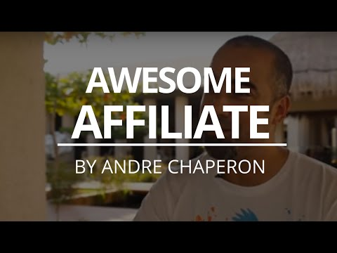 2 Tips on Becoming an Awesome Affiliate | Andre Chaperon