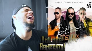 Nacho Yandel Bad Bunny - Báilame (Remix) reaccion