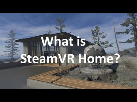 What is Steam VR Home?