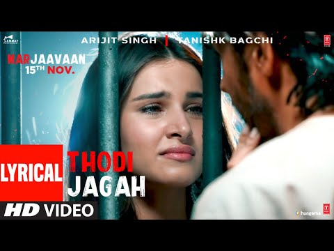 lyrical:-thodi-jagah-video-|-riteish-d,-sidharth-m,-tara-s-|-arijit-singh-|-tanishk-bagchi