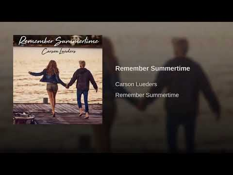 Carson Lueders - Remember Summertime