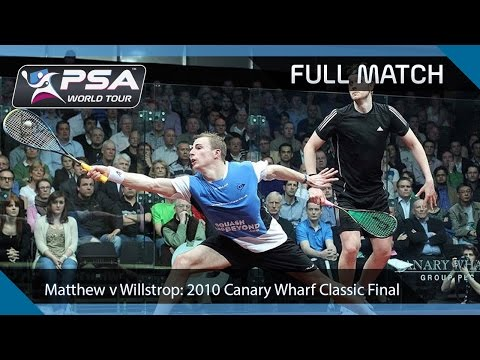 Squash: Full Match - Canary Wharf 2010 SF - Matthew v Willstrop