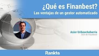 ¿Qué es Finanbest? Las ventajas de un gestor automatizado