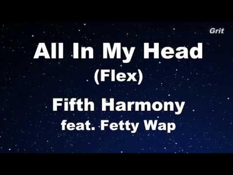All in My Head (Flex) ft Fetty Wap - Fifth Harmony Karaoke 【No Guide Melody】 Instrumental