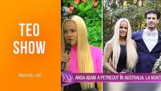 Teo Show (24.04.2019) - Anda Adam a petrecut in Australia, la nunta fratelui sau!