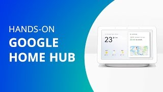 Google Home Hub [Unboxing / Hands-on]
