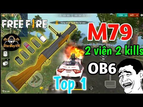 [Garena Free Fire] Trải nghiệm OB6 M79 cực lực 2 viên 2 kills lấy luôn Top 1 | StarBoyVN