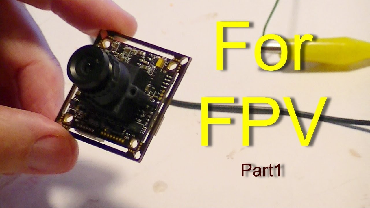 FPV Part 1: Sony PZ0420 Camera Review and Wiring Setup