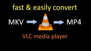 How to convert mkv file to mp4 by using VLC media player fast and easily