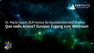 Quo Vadis Ariane? Europas Zugang zum Weltraum - Dr. Martin Sippel, DLR Bremen