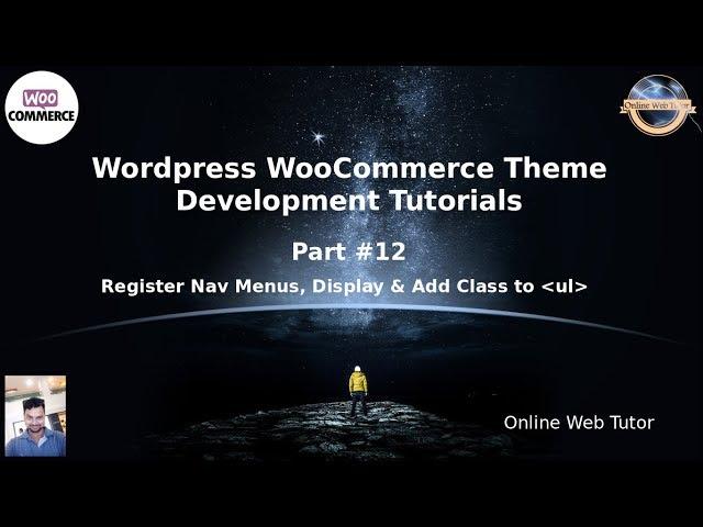 Wordpress WooCommerce Theme Development Tutorials #12 Register Nav Menu, Display & Add Class to ul