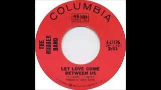 The Rubber Band - Let Love Come Between Us