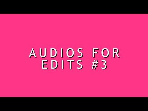 Audios for edits #3 | Music Finder