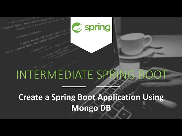 Create a Spring Boot Application Using MongoDB [Intermediate Spring Boot]