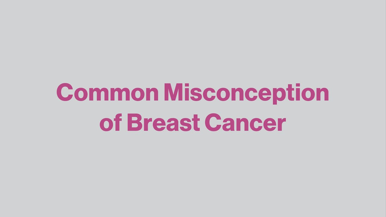 Common Misconception of Breast Cancer
