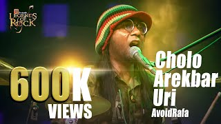 Cholo arekbar uri | AvoidRafa | Banglalink present's Legends of Rock
