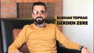 Burhan Toprak - Gerdenzerê (Music)