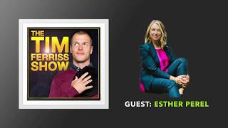 Esther Perel Interview | The Tim Ferriss Show (Podcast)