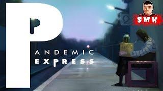 ВОКРУГ ОДНИ ЗАРАЖЁННЫЕ!ИГРА Pandemic Express - Zombie Escape ПРОХОЖДЕНИЕ!ШОУ СМеРТНиКа! БЕТА ТЕСТ!