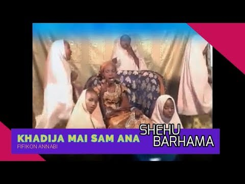Download KHADIJA MAI MAI SAM ANA SHEHU BARHAMA