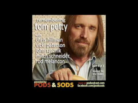 Remembering Tom Petty Part 3 of 3. From Pods & Sods, November 2017