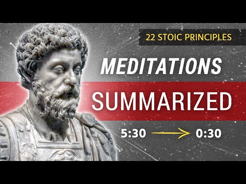 Meditations of Marcus Aurelius - SUMMARIZED - (22 Stoic Principles to Live by)