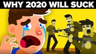 Why 2020 Will Be A Horrible Year