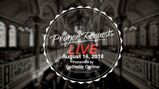 Prayer Requests Live for Thursday, August 16th, 2018 HD Video