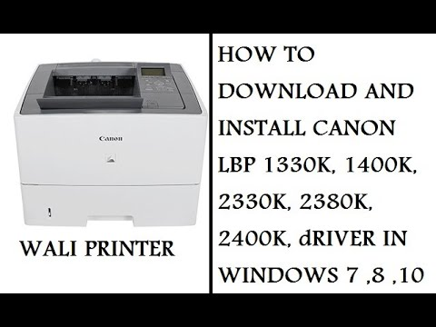 How To Download And Install Canon LBP 1330k , 1400k, 2330k, 2380k, 2400k,  Drivers