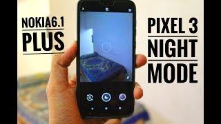 Google Pixel 3 Night Sight Mode On Nokia 6.1 Plus