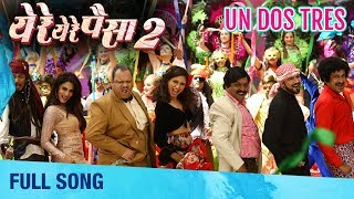 un-dos-tres-full-song-ye-re-ye-re-paisa-2-troy---arif-shalmali-kholgade