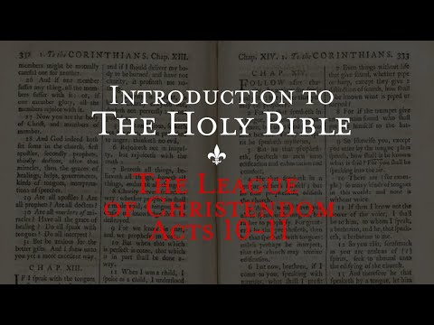 The League of Christendom Acts 10-11 - Holy Bible